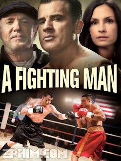Quyết Đấu - A Fighting Man (2014) Poster