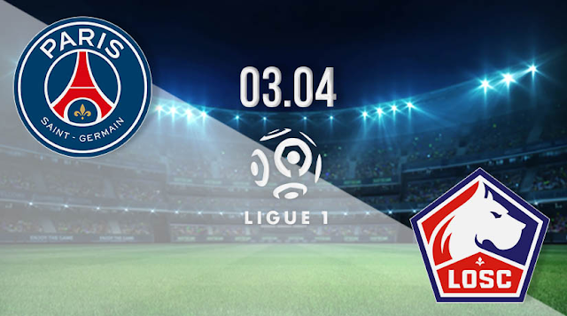 Watch Live Stream Match: PSG vs Lille(Ligue 1)