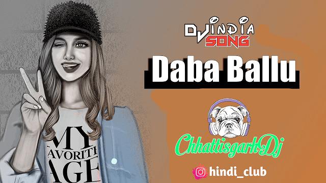 Daba Ballu CG dj Song dj Nikku Remix