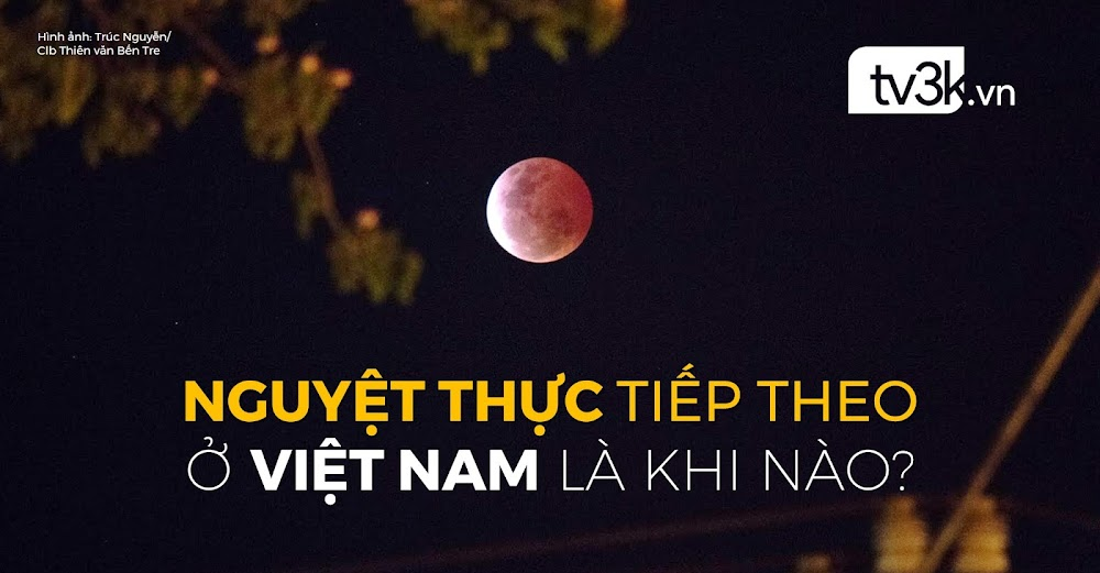 Lần nguyệt thực tiếp theo ở Việt Nam là khi nào?