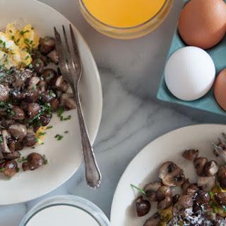Scrambled Eggs with Pan Roasted Mushrooms.