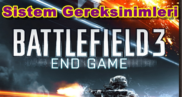 Battlefield 3: End Game PC Sistem Gereksinimleri