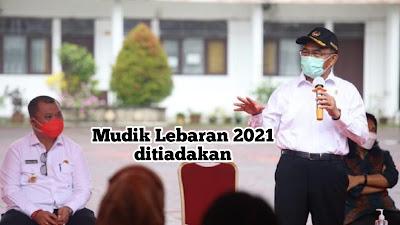 MUDIK LEBARAN 2021 DITIADAKAN
