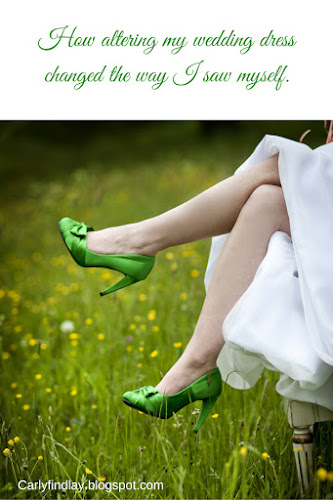 How altering my wedding dress changed the way I saw myself. Pic: lady in wedding dress, green shoes