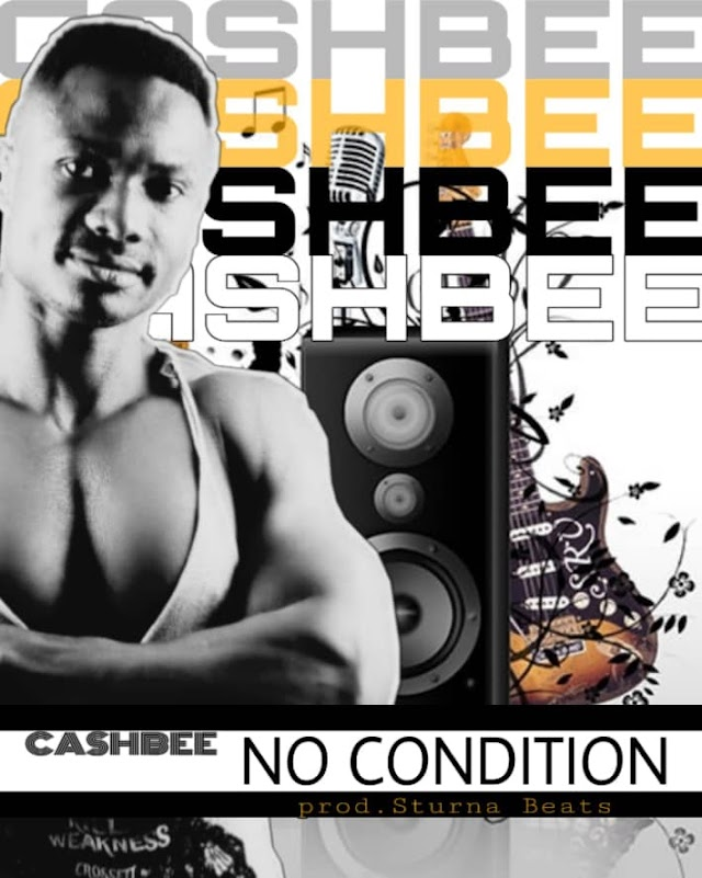 Cash Bee-No Condition(Prod.By Sturna Beatz)