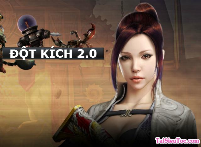 Tải Game Đột Kích 2.0 – Bộ cài đầy đủ – Update mới nhất
