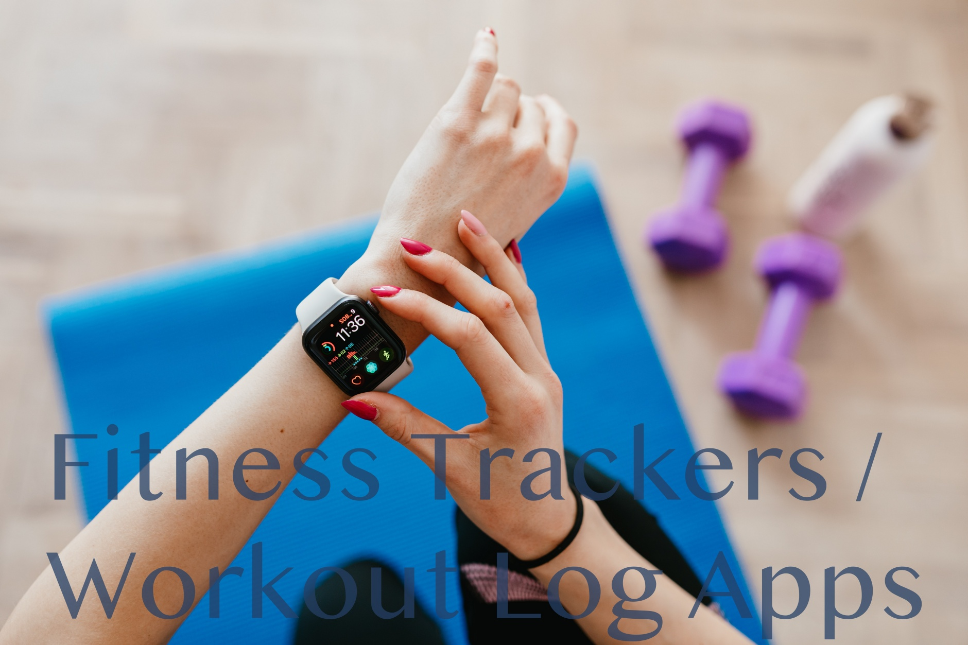 Best Fitness Tracker Apps for iPhone & Apple Watch