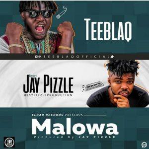 [Music] Teeblaq – Malowa (Gwara Gwara) Ft. JayPizzle.