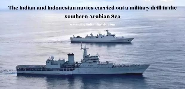 Indian and Indonesian Navies Carry Out Military Drill in Southern Arabian Sea