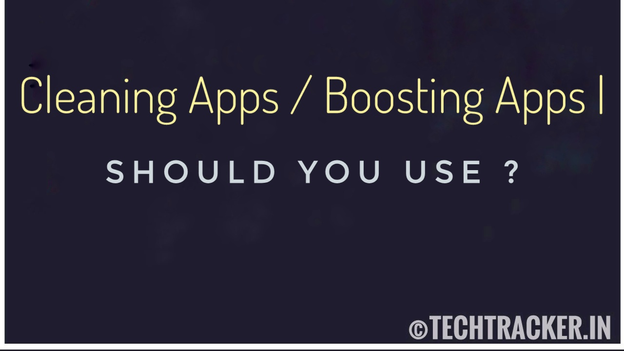 Cleaning Apps And Boosting Apps Should You Use ?