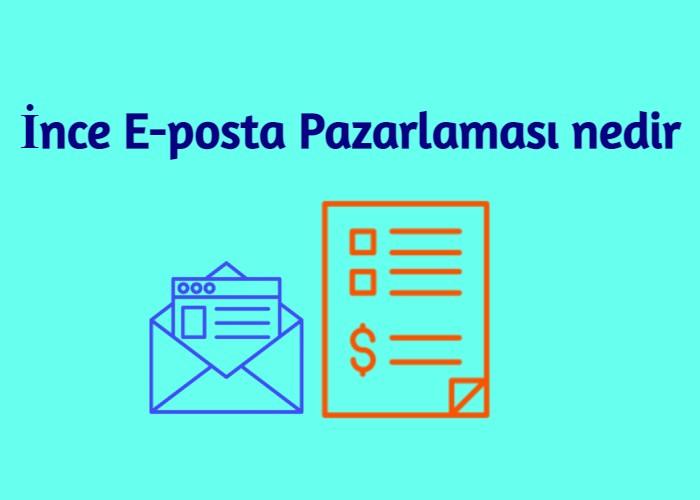 İnce E-posta Pazarlaması nedir