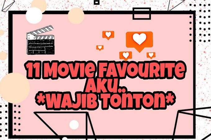 11 Movie Favourite Aku .. *WAJIB TONTON*