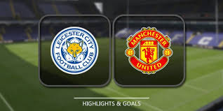 Leicester City vs Manchester United Match Highlight