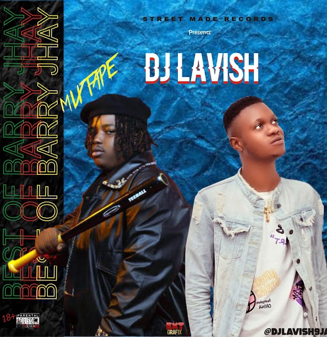 [BangHitz] [Mixtape] DJ Lavish - Best Of Barry Jhay