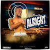[MUSIC] D'Nyc Guy - Alright | Lyrics | Download Mp3