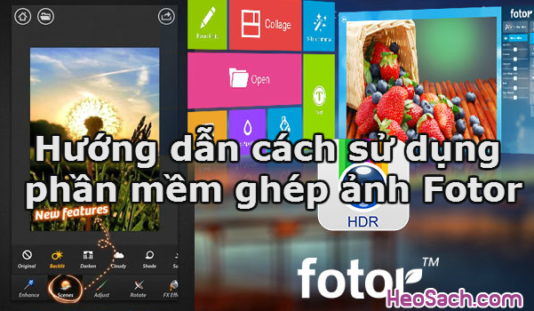 Hình 1 - Hướng dẫn cách sử dụng phần mềm ghép ảnh Fotor