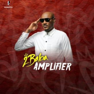 [Music] 2Baba – Amplifier