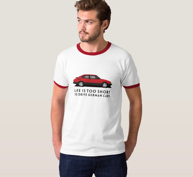 Life is too short to drive German cars - With Saab 900 Turbo - shirt
