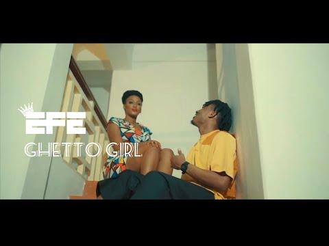 EFE - Ghetto Girl [Video]