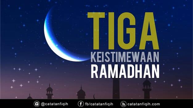 tiga keistimewaan ramadhan