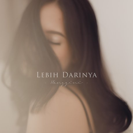 Download Lagu Hanggini- Lebih Darinya Mp3