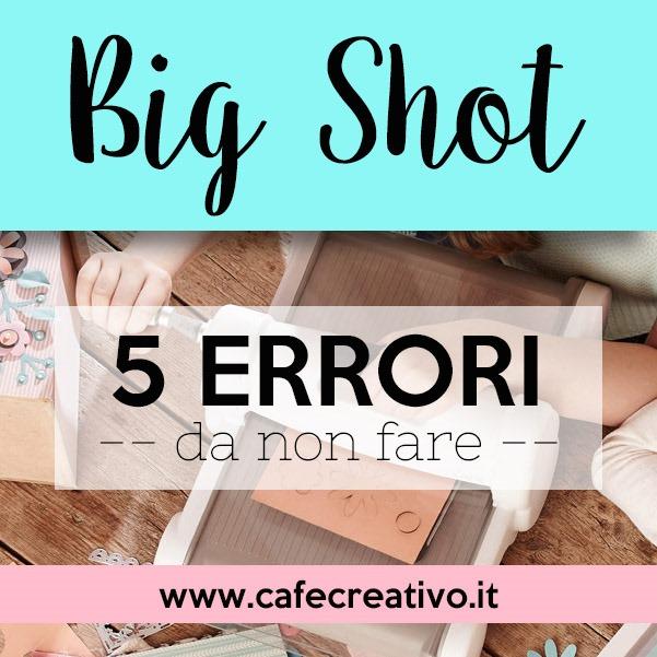 [big-shot-errori-da-non-fare-0%5B4%5D]