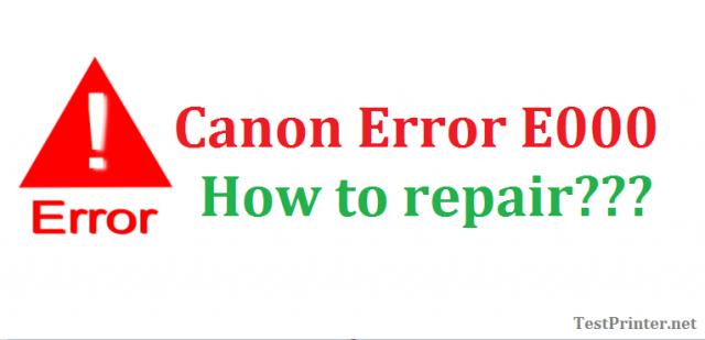 Fix Error code E000 on Canon Printer – SYSTEM ERROR E000