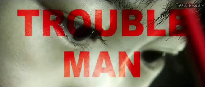 TROUBLEMAN Episode 6