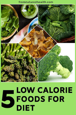 Asparagus, Broccoli, Cabbage, Mushrooms, Spinach is Low Calorie Foods for Diet