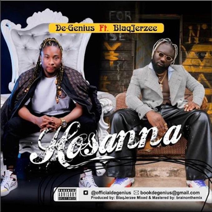Mp3 Music: De-Genius Ft. Blaq Jerzee – Hossana