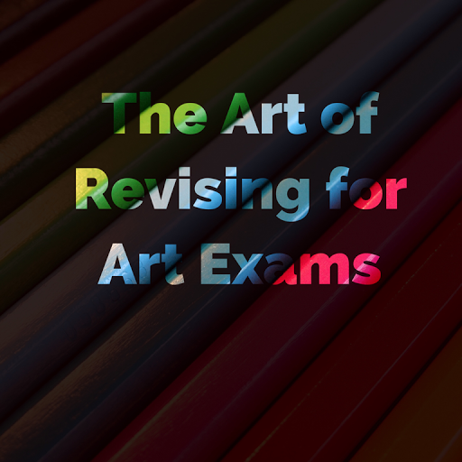 the art of Revising for Art Exams revision