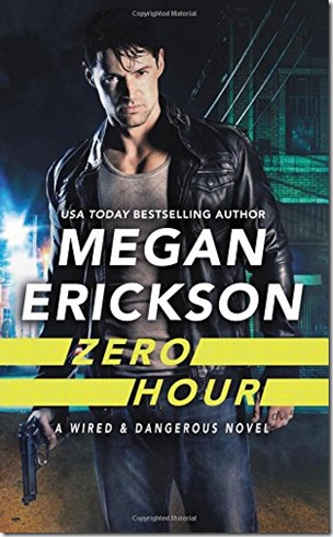 Review: ​Zero Hour (Wired & Dangerous #1) by Megan Erickson | About That Story
