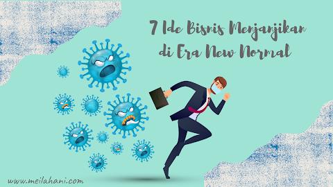 7 Ide Bisnis yang Menjanjikan di Era New Normal. Patut Dicoba!
