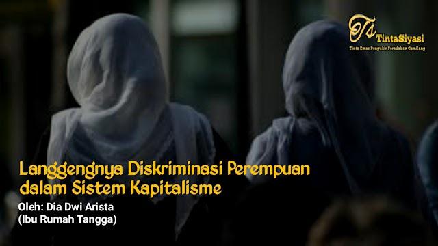 Langgengnya Diskriminasi Perempuan dalam Sistem Kapitalisme