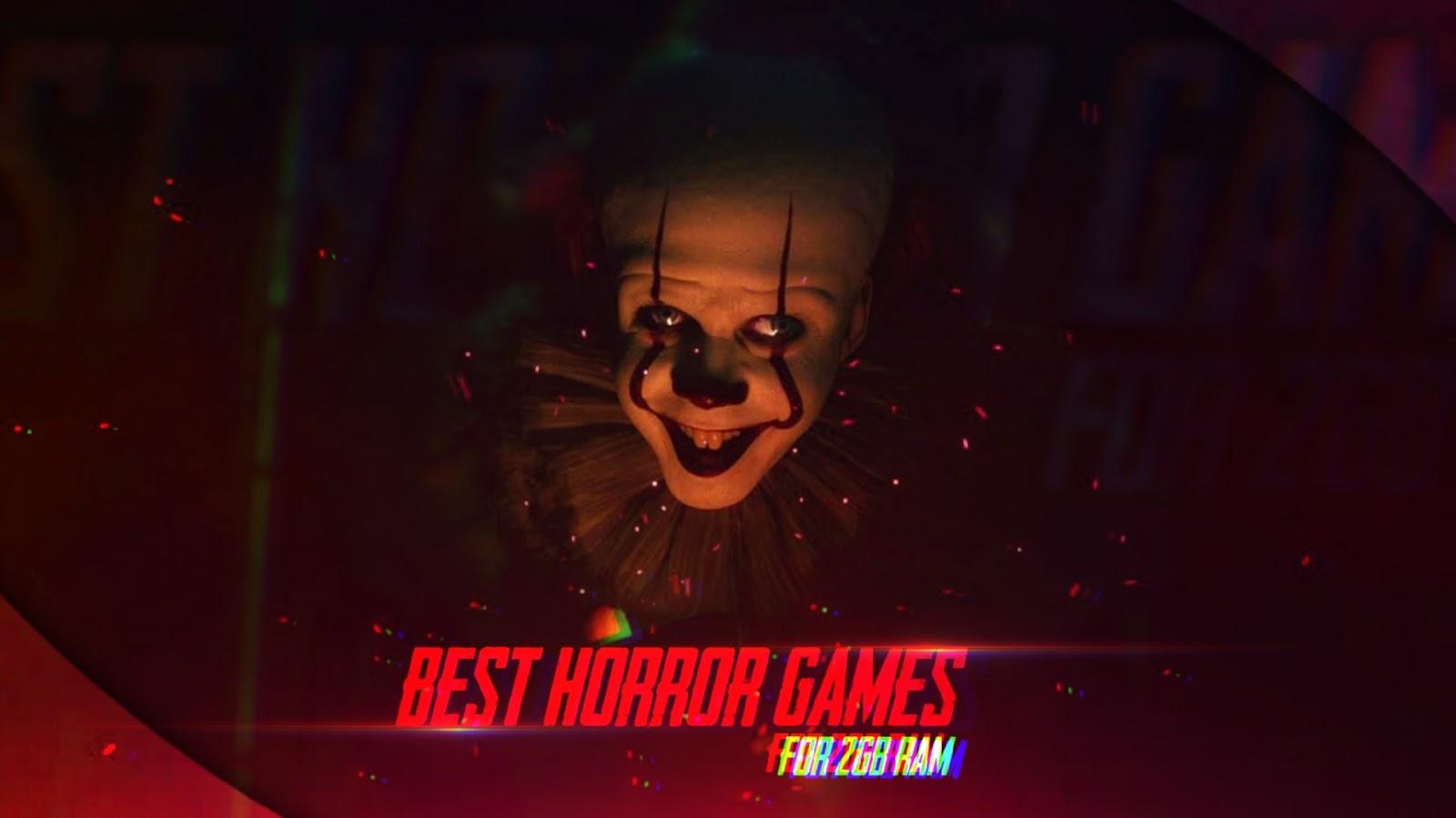 Best Horror Games 2 GB RAM