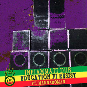 [DUB004] Infiammati Dub ft. Mannaroman - Education Fi Resist / Dubophonic