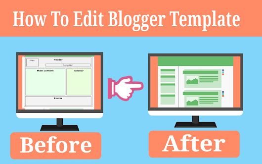 How To Edit or change A Blogger Template - Complete tutorial - Tarang