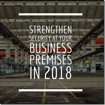 Strengthen security at your business premises in 2018