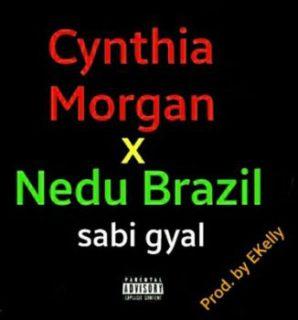 [Music] Cynthia Morgan – Sabi Gyal Ft. Nedu Brazil