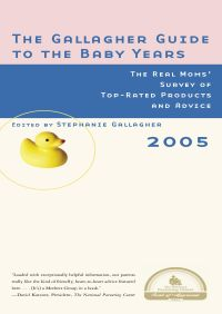 The Gallagher Guide to the Baby Years, 2005 Edition By Stephanie Gallagher