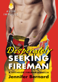Desperately Seeking Fireman By Jennifer Bernard