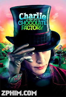 Charlie Và Nhà Máy Sô-Cô-La - Charlie and the Chocolate Factory (2005) Poster