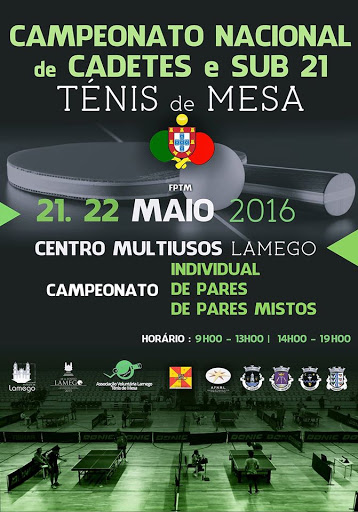 Campeonato Nacional de Cadetes e Sub 21 - Ténis de Mesa - Lamego - 21 e 22 de maio de 2016