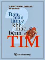 Bạn cần làm gì khi mắc bệnh Tim? - Dr.Fredrick J.Pashkow - Charlotte Libov