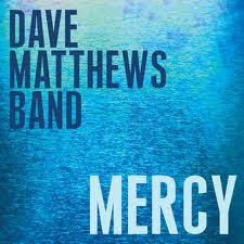 Dave Matthews Band - Mercy Lyrics