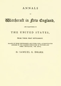 Cover of Samuel Gardner Drake's Book Annals of Witchcraft in New England And Elsewhere in the United States