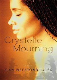 Crystelle Mourning By Eisa Nefertari Ulen