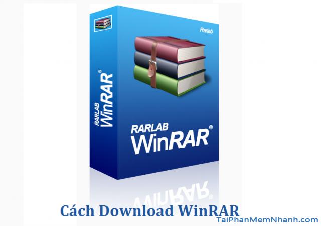 Tải Winrar, tải phần mềm giải nén mới nhất – Download winrar