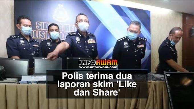 Polis terima dua laporan skim 'Like dan Share'