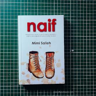 [Ulasan Buku] Naif Oleh Mimi Salleh